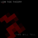 Low Tide Theory - Time Will Tell