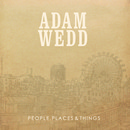 Adam Wedd - People Places & Things EP