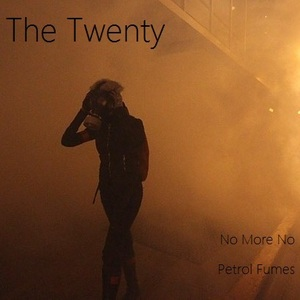 The Twenty - Petrol Fumes