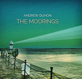 Andrew Duhon  - The Moorings