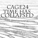 cage24 - Time has collapsed