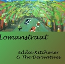 Eddie Kitchener & The Derivatives - Lomanstraat