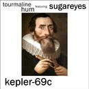tourmaline hum - Kepler-69c (feat. Sugareyes)
