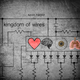 Kevin Harper - Kingdom Of Wires