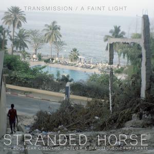 Stranded Horse - Transmission
