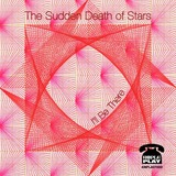 Sudden Death Of Stars - The Sudden Death of Stars 'I'll Be There' & 'Free and Easy' AA single