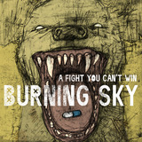 a fight you can't win - Burning Sky