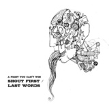 a fight you can't win - Shout First / Last Words
