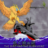 leaving richmond - The Bird and the Submarine