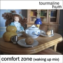tourmaline hum - Comfort Zone (Waking Up Mix)