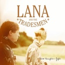Lana and The Tradesmen - These Thoughts I Fight