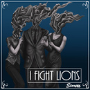 I Fight Lions - Storm