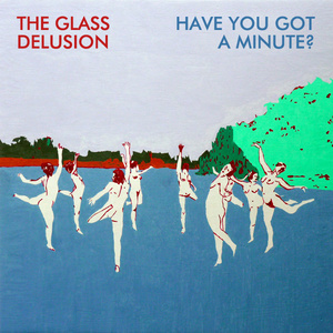 The Glass Delusion - Overwhelm