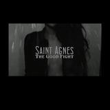 Saint Agnes - The Good Fight
