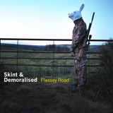 Skint & Demoralised - Plessey Road