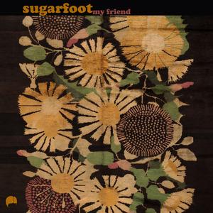 Sugarfoot - My Friend