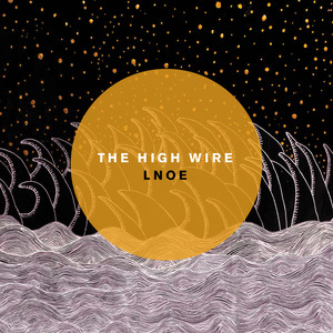 The High Wire - LNOE