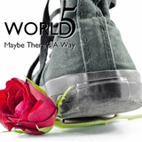 World5 - Maybe There´s A Way