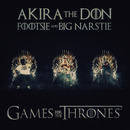 Akira The Don - Akira The Don ft. Footsie and Big Narstie- Games For The Thrones (Tits And Wine)
