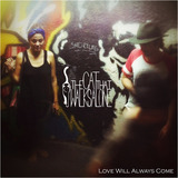 The Cat That Walks Alone - Love Will Always Come (Single)