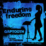 Gaptooth - Enduring Freedom (feat. Oli Trademark)