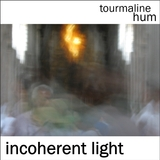 tourmaline hum - Incoherent Light