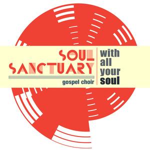 Soul Sanctuary Gospel Choir - Sanctus