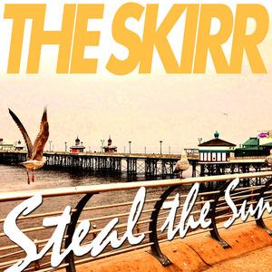 The Skirr - Steal the Sun