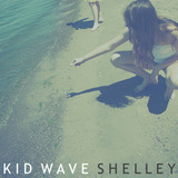 Kid Wave - Shelley
