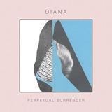 DIANA - Perpetual Surrender