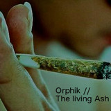 Orphik  - The Living Ash