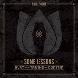 Stillpoint - Some Lessons Hurt Like The Truths They Contain