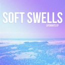 Soft Swells - Lifeboats EP