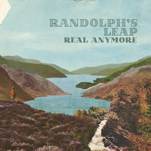Randolph's Leap - Randolph's Leap - Real Anymore