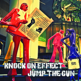Knock On Effect - Jump the Gun