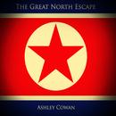 Ashley Cowan - The Great North Escape