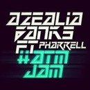 Azealia Banks - Azealia Banks 'ATM JAM' feat. Pharrell (Clean edit)