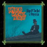 American Werewolf Academy - 'Edge Of The Bed' / Pray A Lie'