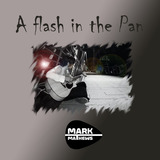MARK MATHEWS - A Flash In The Pan
