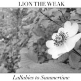 Lion The Weak - Lullabies to Summertime