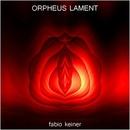 Fabio Keiner - orpheus' lament