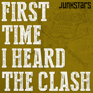 JUNKSTARS - First time I heard The Clash