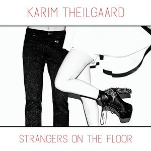 Karim Theilgaard - Strangers on The Floor
