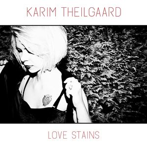 Karim Theilgaard - Love Stains