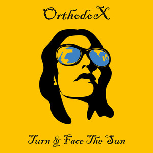 Orthodox - Turn & Face The Sun