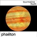 tourmaline hum - Phaëton