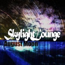 August Moon - Skylight Lounge