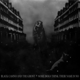 Black Casino and the Ghost - Some dogs think their name is no