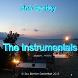 Bob Bentley - Bob Bentley - The Instrumentals