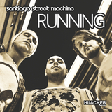 Santiago Street Machine - Running